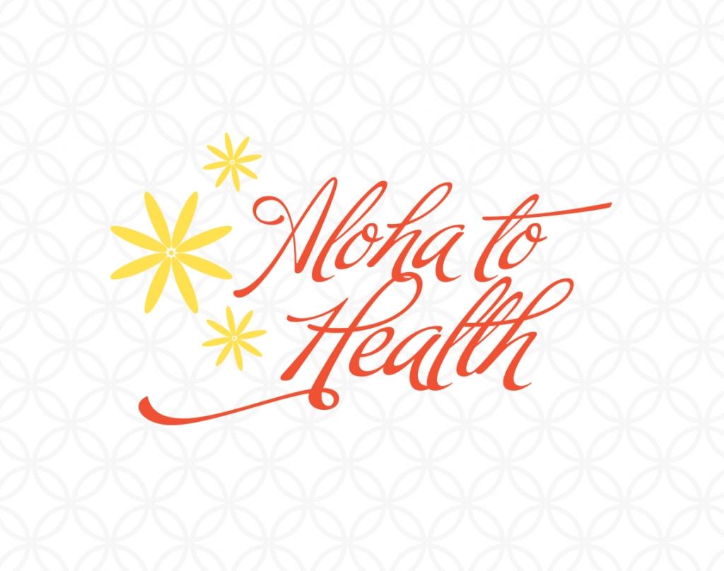 Aloha To Health